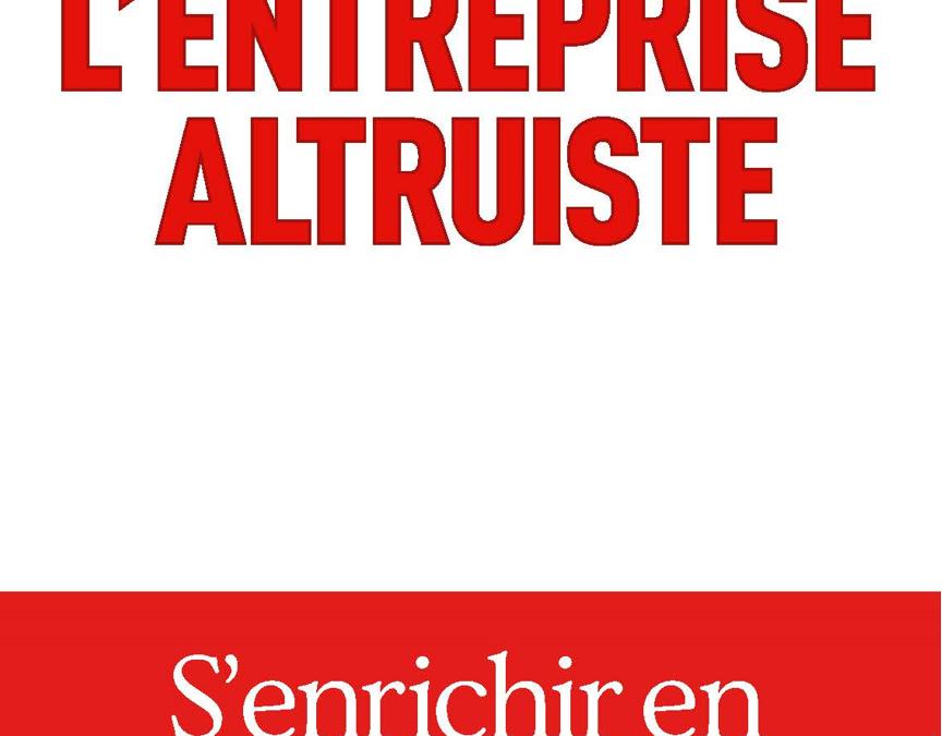 Le livre «L'entreprise altruiste» disponible en format audio